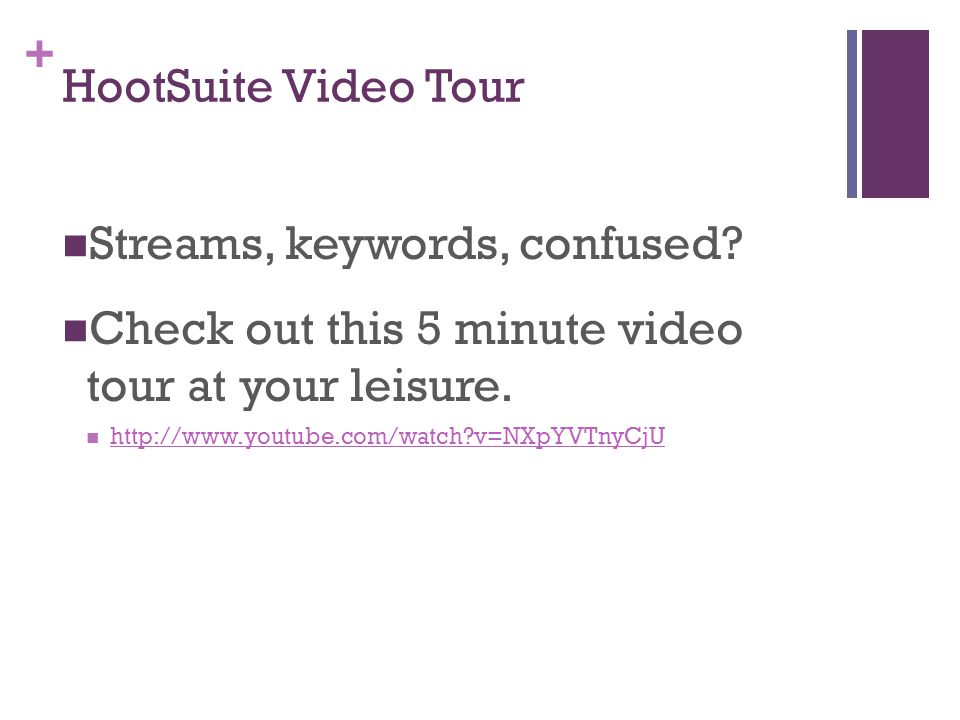 + HootSuite Video Tour Streams, keywords, confused.