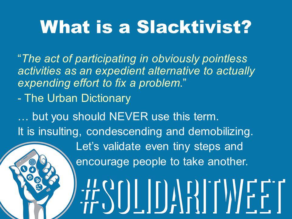 What is a Slacktivist.