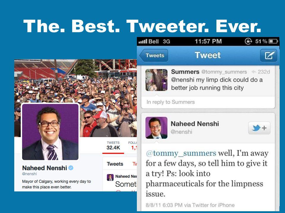 The. Best. Tweeter. Ever.