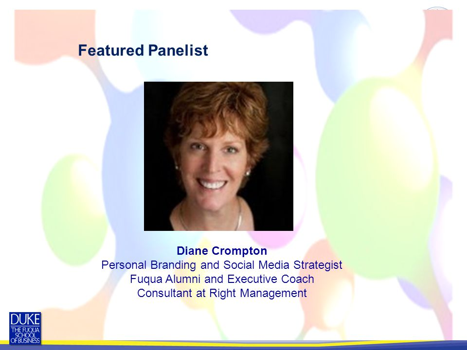Featured Panelist Diane Crompton Personal Branding and Social Media Strategist Fuqua Alumni and Executive Coach Consultant at Right Management