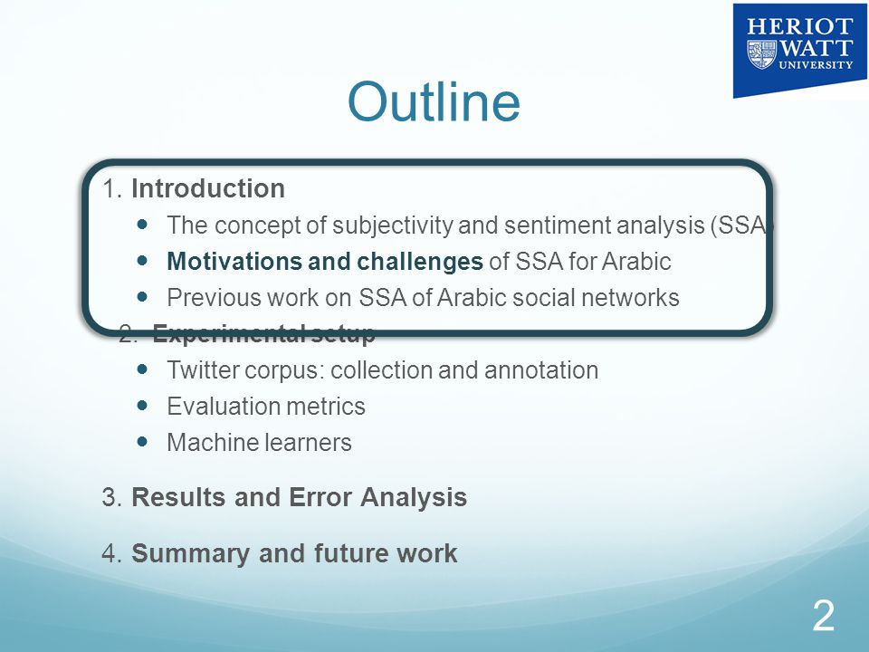 Previous Work on SSA of Arabic Tweets PublicationFeature-setsClassificatio n scheme Results Abdul_magged et al (2012) Stem and lemma word tokens, POS, semantic features, user: person/org SVM (two-stage binary classification) The best acc.