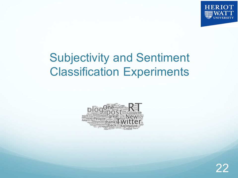 Subjectivity and Sentiment Classification Experiments 22