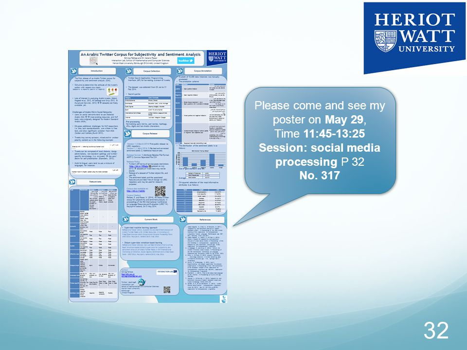 32 Please come and see my poster on May 29, Time 11:45-13:25 Session: social media processing P 32 No.