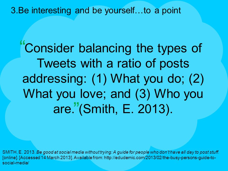 3.Be interesting and be yourself…to a point SMITH, E.