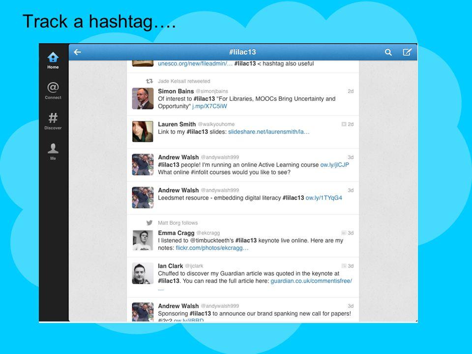 Track a hashtag….