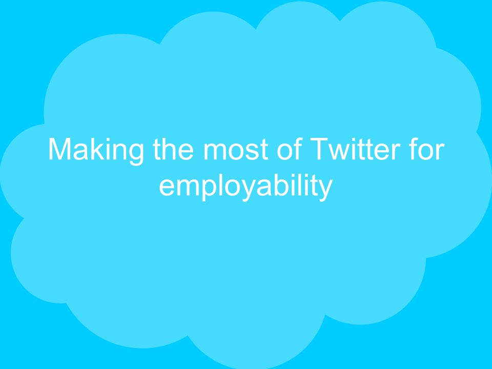 Making the most of Twitter for employability