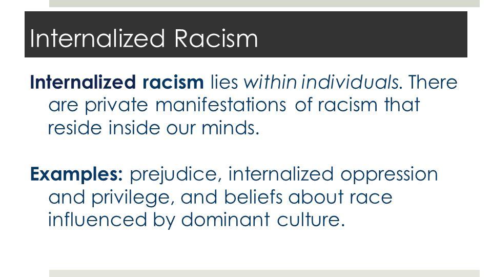 Interpersonal Racism Interpersonal racism occurs between individuals.