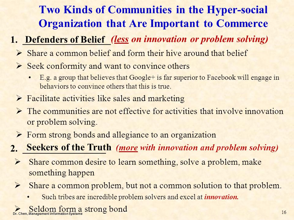 Dr. Chen, Management Information Systems Two Kinds of Communities in the Hyper-social Organization that Are Important to Commerce 1. _________________