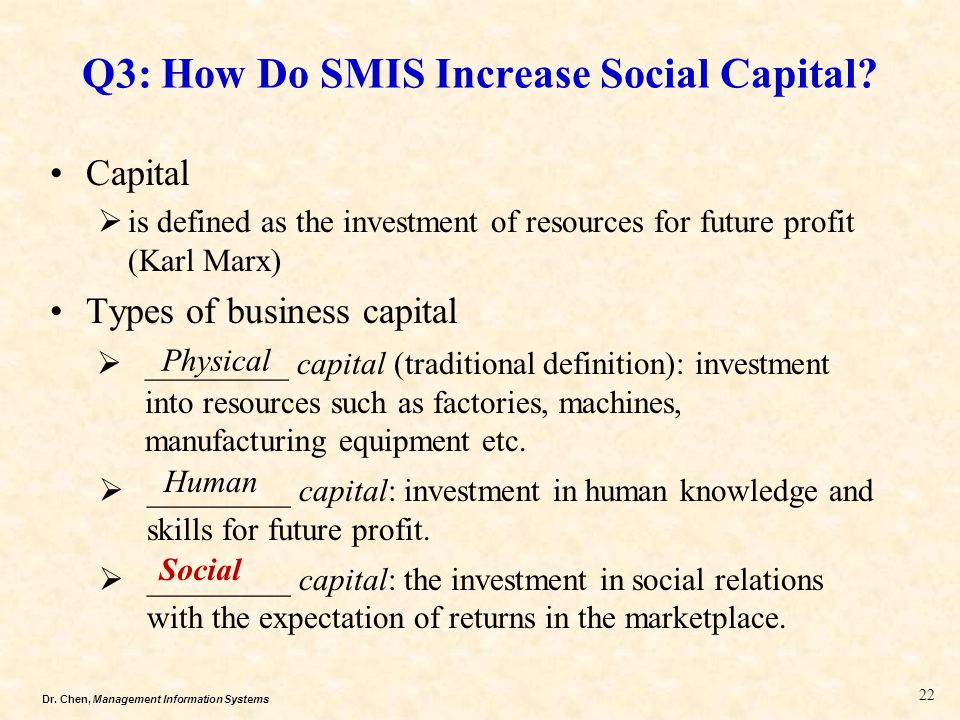 Dr.Chen, Management Information Systems Q3: How Do SMIS Increase Social Capital.