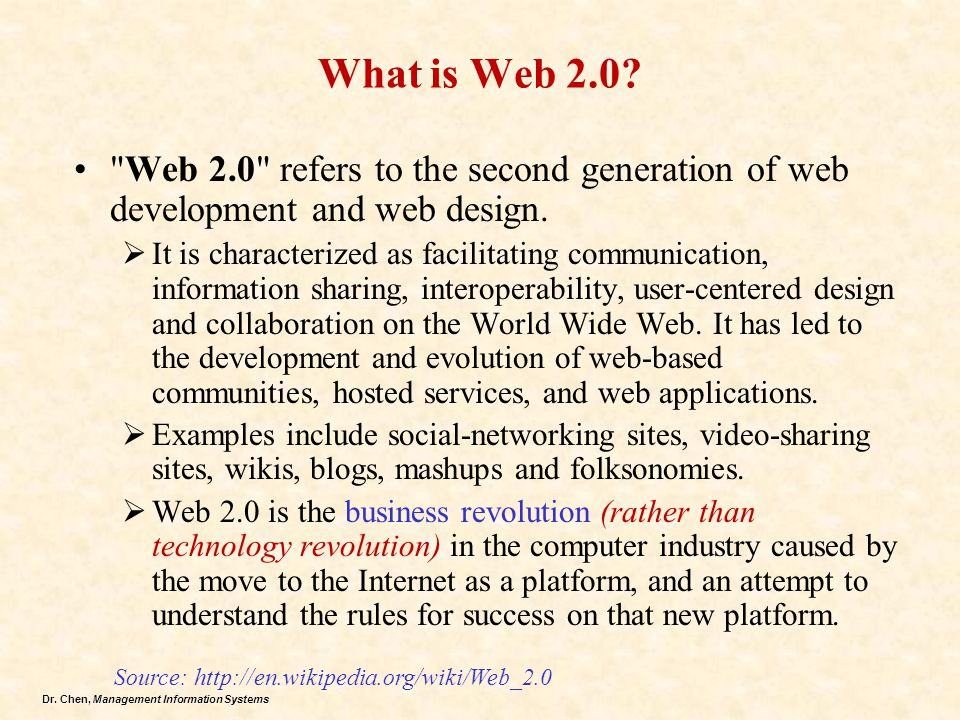 Dr.Chen, Management Information Systems What is Web 2.0.