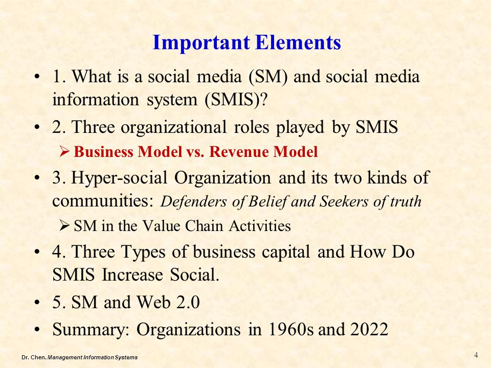Dr.Chen, Management Information Systems Important Elements 4 1.