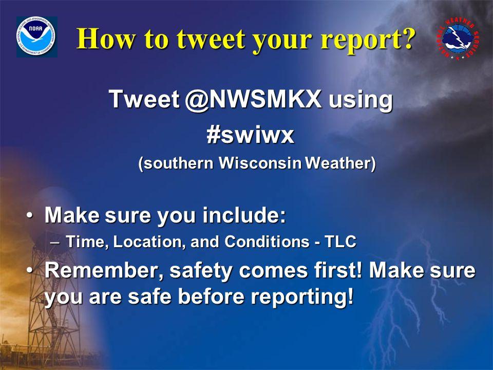 How to tweet your report.