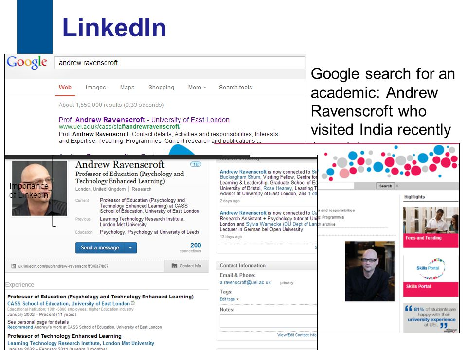 LinkedIn Google search for an academic: Andrew Ravenscroft who visited India recently (to advise on elearning strategies) 11 Importance of LinkedIn