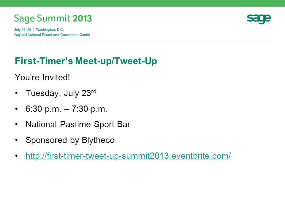 First-Timer's Meet-up/Tweet-Up You're Invited.Tuesday, July 23 rd 6:30 p.m.