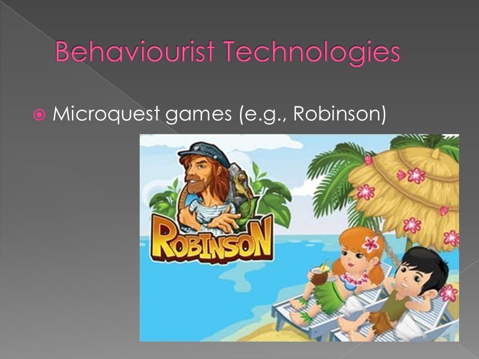  Microquest games (e.g., Robinson)