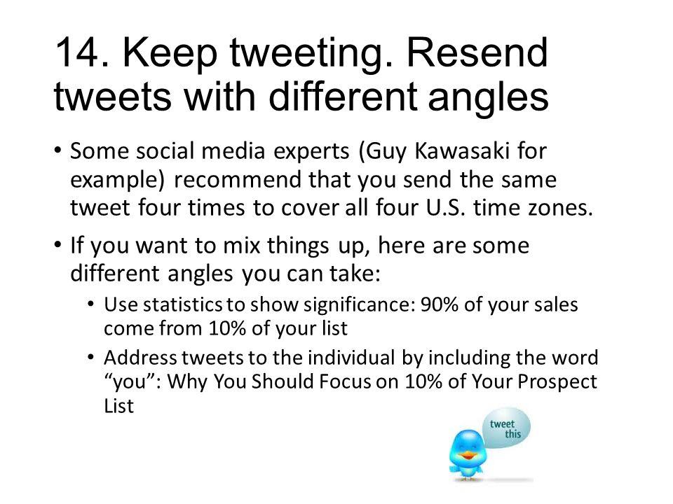 14. Keep tweeting.