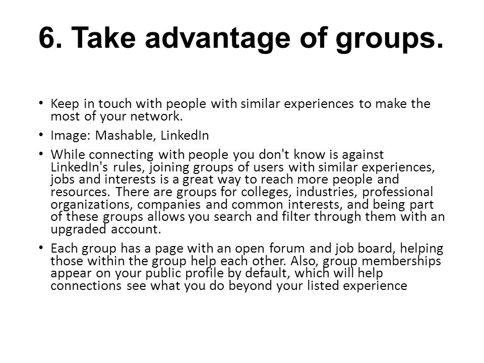 6. Take advantage of groups.