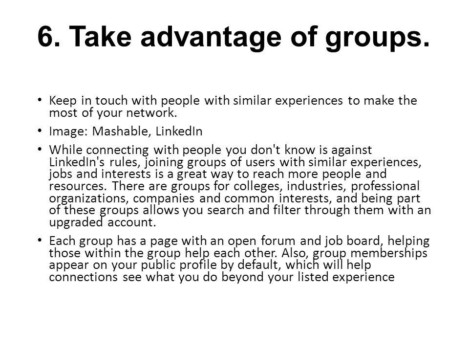 6. Take advantage of groups.