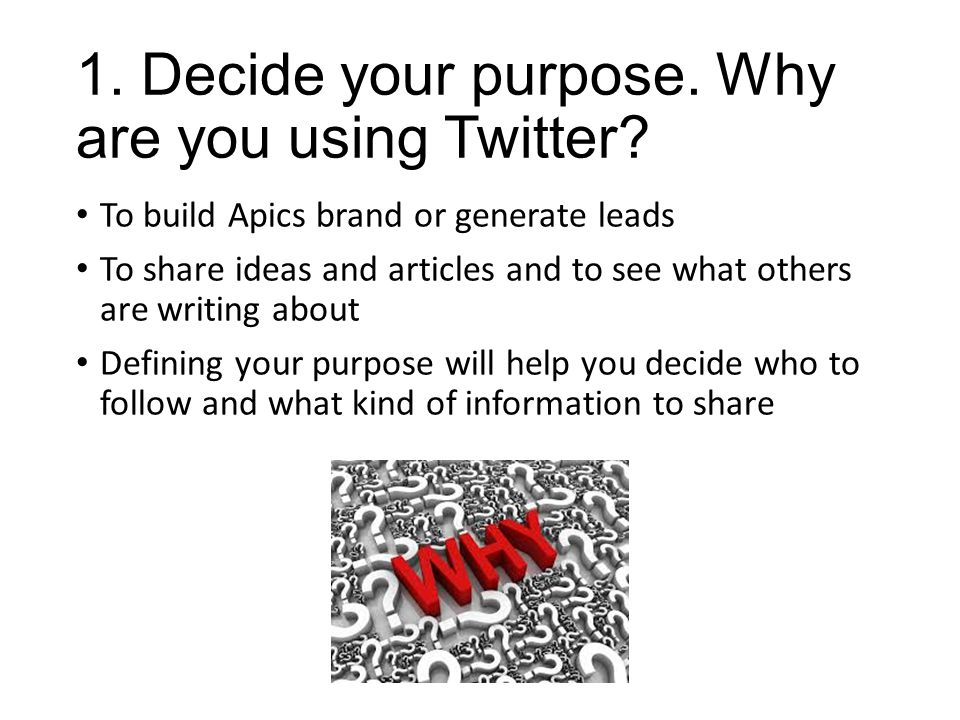 2.Define your brand. How you want the Twitter world to view you.