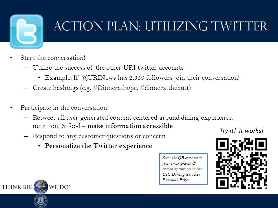 Action Plan: Utilizing Twitter Start the conversation.