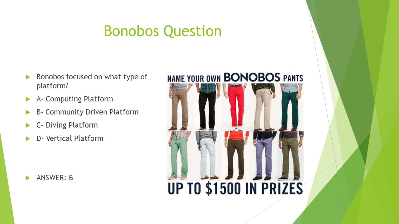 Bonobos Question  Bonobos focused on what type of platform?  A- Computing Platform  B- Community Driven Platform  C- Diving Platform  D- Vertical