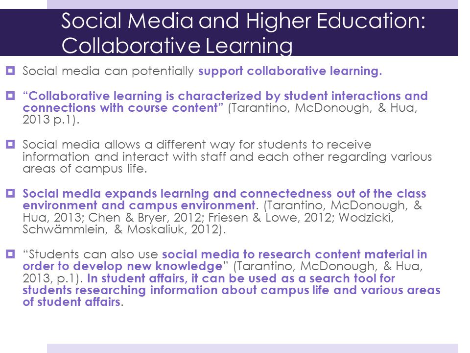 """Social Media and Higher Education: Collaborative Learning  Social media can potentially support collaborative learning.  """"Collaborative learning is"""