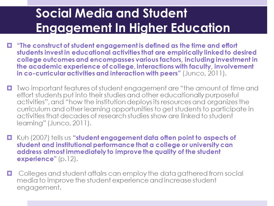 """Social Media and Student Engagement In Higher Education  """"The construct of student engagement is defined as the time and effort students invest in ed"""