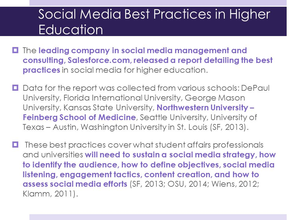 Social Media Best Practices in Higher Education  The leading company in social media management and consulting, Salesforce.com, released a report det