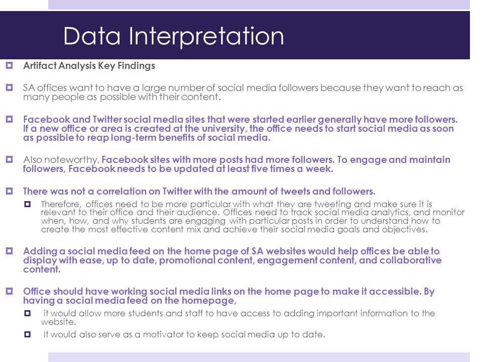 Data Interpretation  Artifact Analysis Key Findings  SA offices want to have a large number of social media followers because they want to reach as