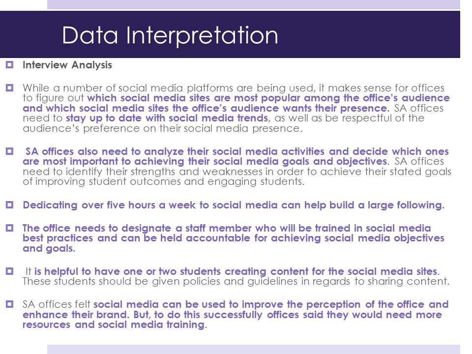 Data Interpretation  Interview Analysis  While a number of social media platforms are being used, it makes sense for offices to figure out which soc