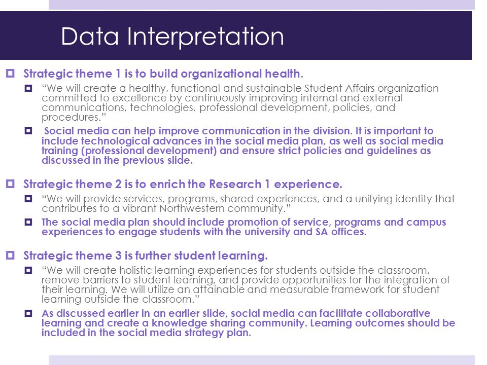 """Data Interpretation  Strategic theme 1 is to build organizational health.  """"We will create a healthy, functional and sustainable Student Affairs org"""