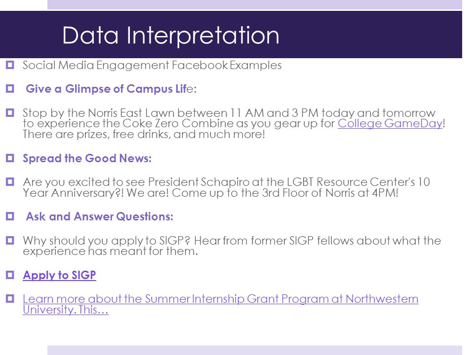 Data Interpretation  Social Media Engagement Facebook Examples  Give a Glimpse of Campus Lif e:  Stop by the Norris East Lawn between 11 AM and 3 P