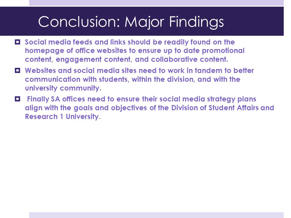 Conclusion: Major Findings  Social media feeds and links should be readily found on the homepage of office websites to ensure up to date promotional