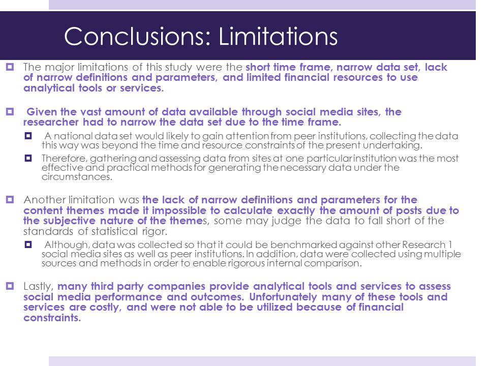 Conclusions: Limitations  The major limitations of this study were the short time frame, narrow data set, lack of narrow definitions and parameters,