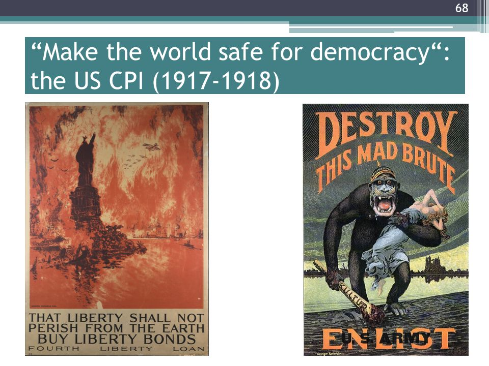 68 Make the world safe for democracy : the US CPI (1917-1918)