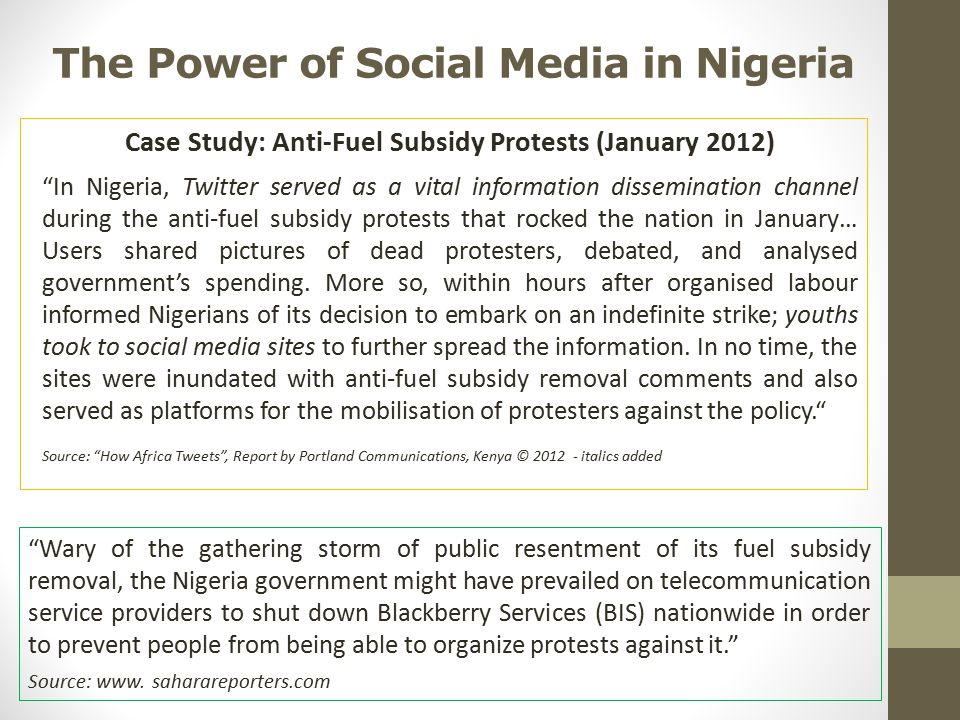 "The Power of Social Media in Nigeria Case Study: Anti-Fuel Subsidy Protests (January 2012) ""In Nigeria, Twitter served as a vital information dissemin"