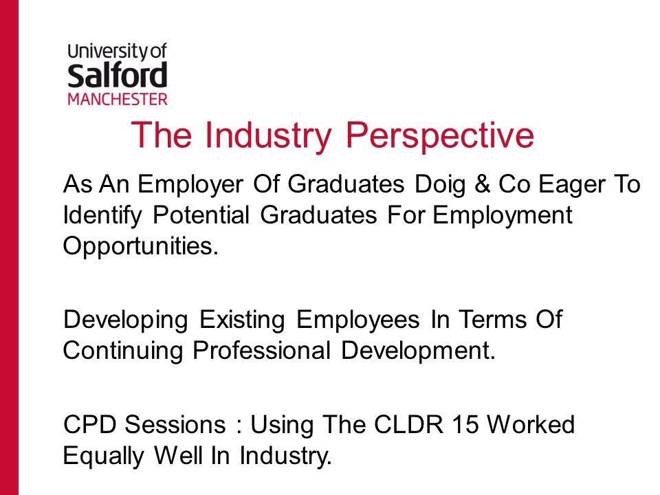 The Industry Perspective As An Employer Of Graduates Doig & Co Eager To Identify Potential Graduates For Employment Opportunities.