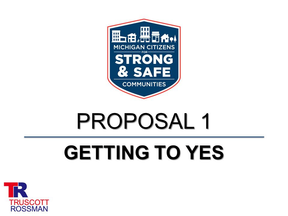 PROPOSAL 1 GETTING TO YES