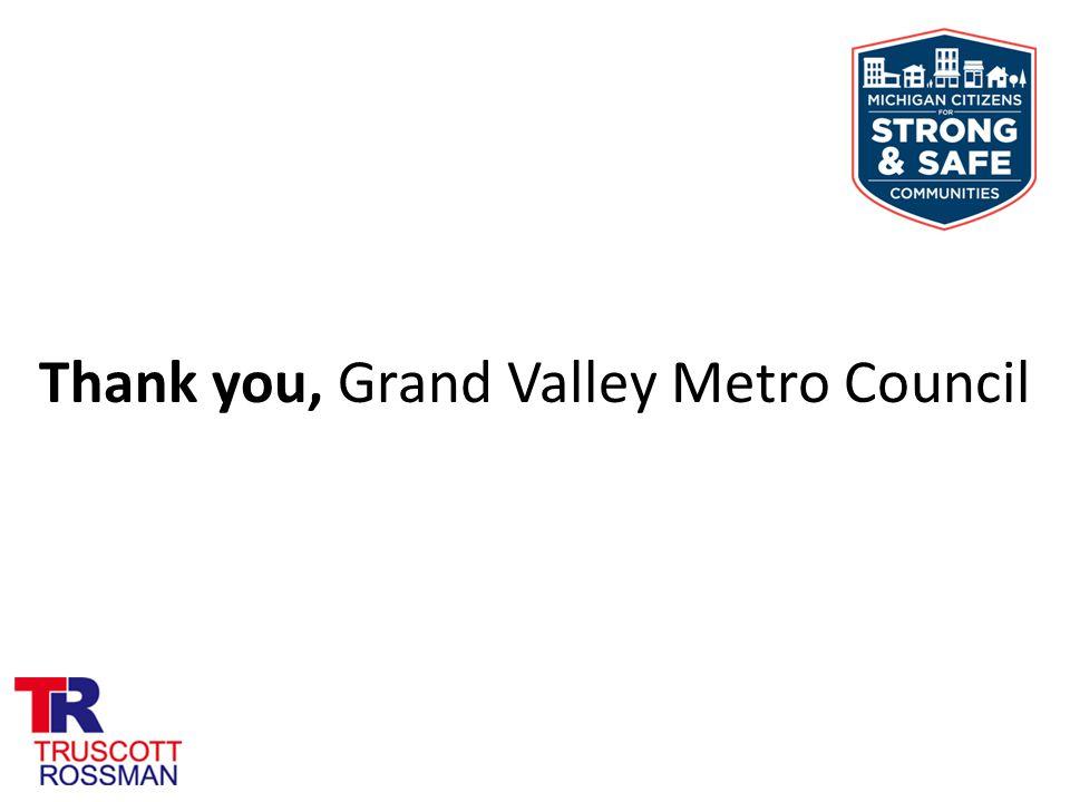 Thank you, Grand Valley Metro Council
