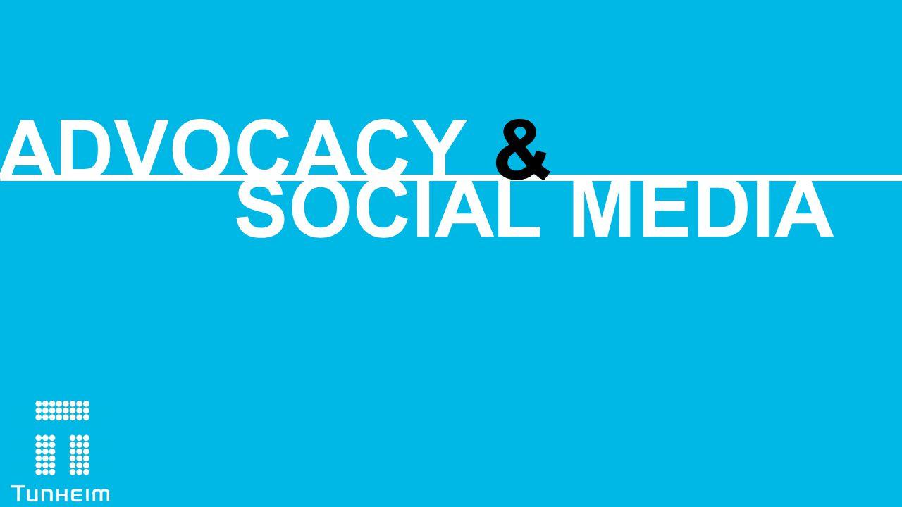 SOCIAL MEDIA ADVOCACY &