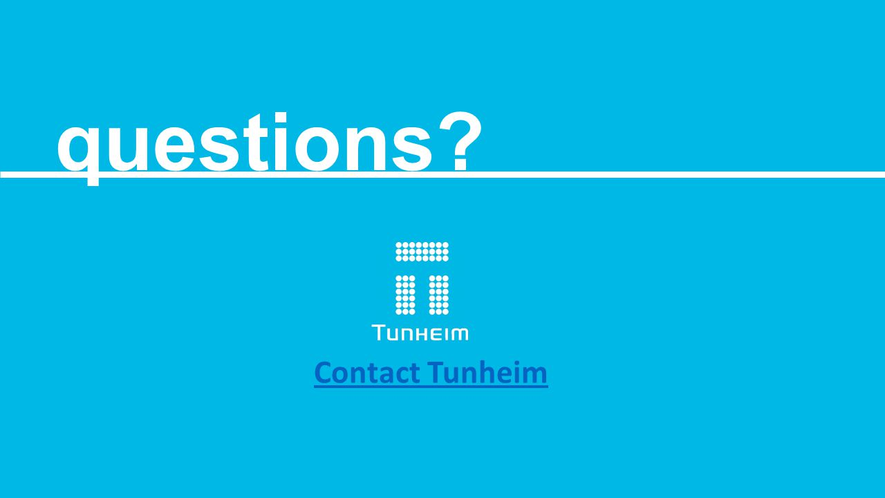 questions? Contact Tunheim