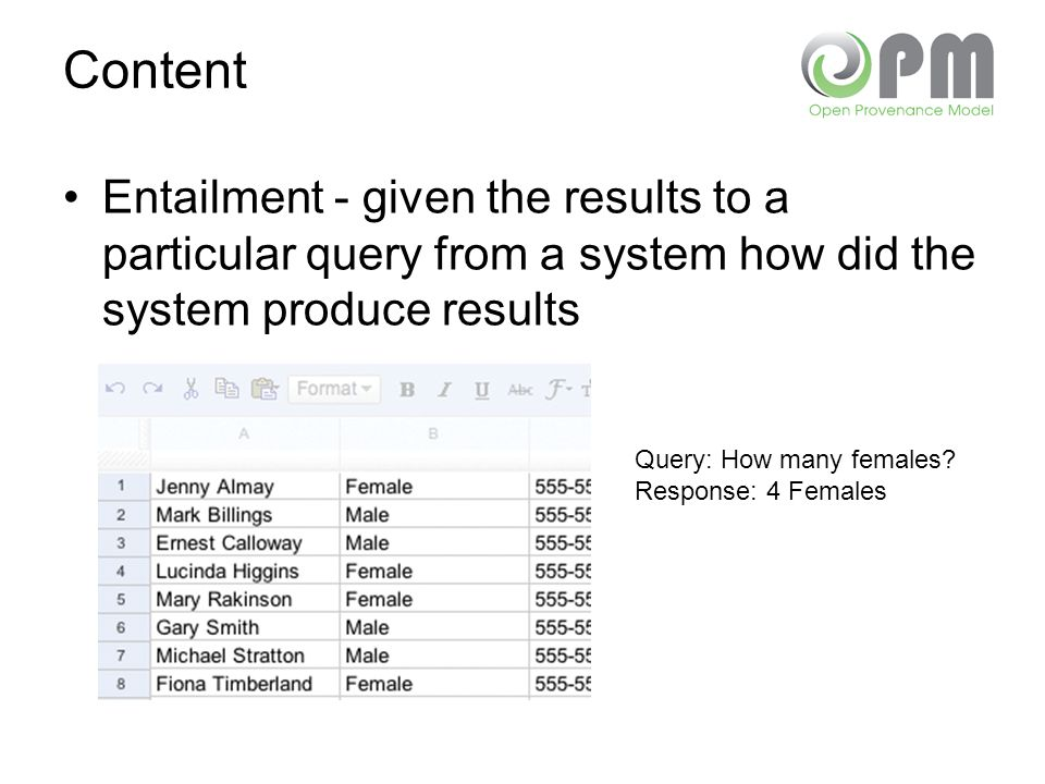 Content Entailment - given the results to a particular query from a system how did the system produce results Query: How many females.