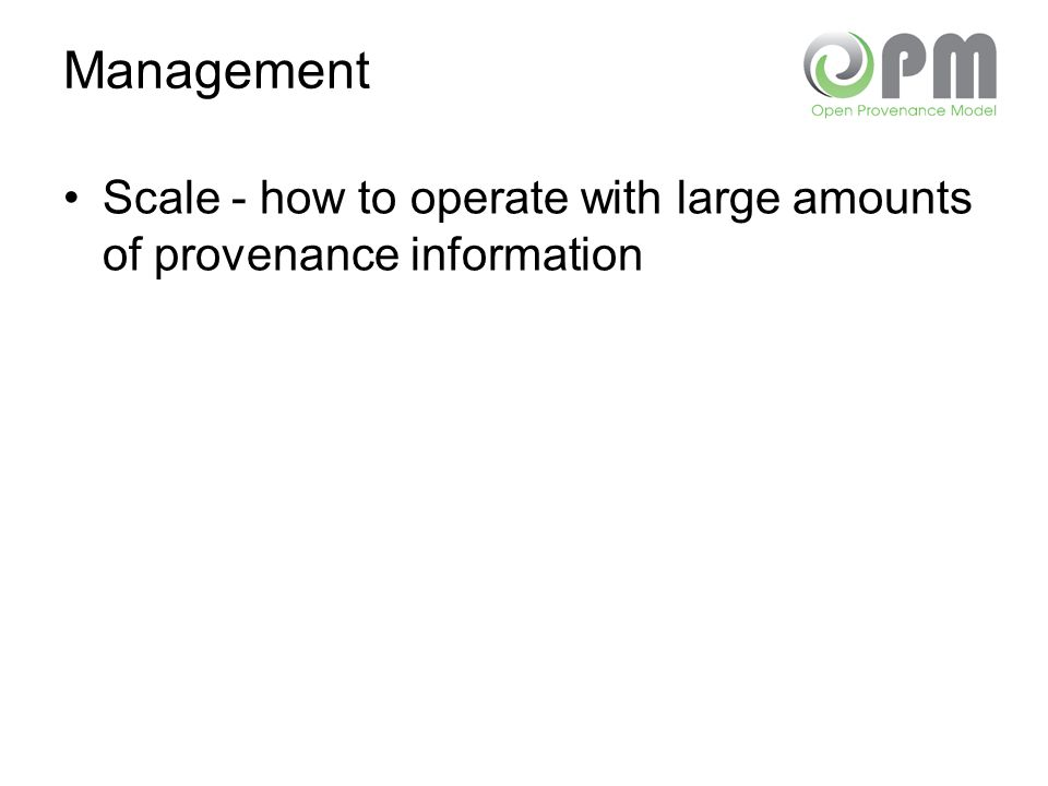 Management Scale - how to operate with large amounts of provenance information