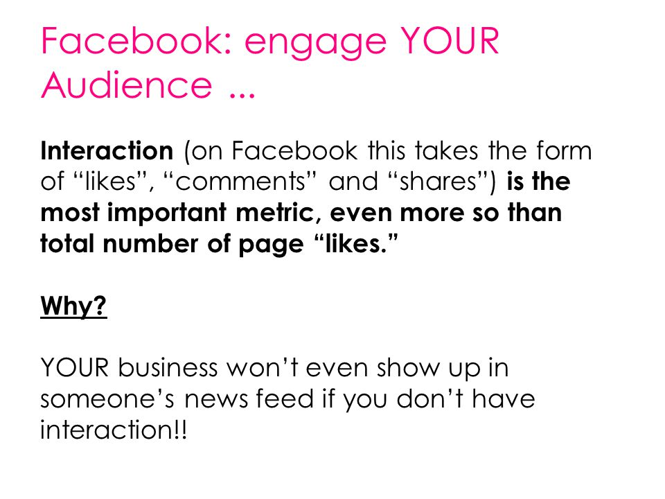 Facebook: engage YOUR Audience...