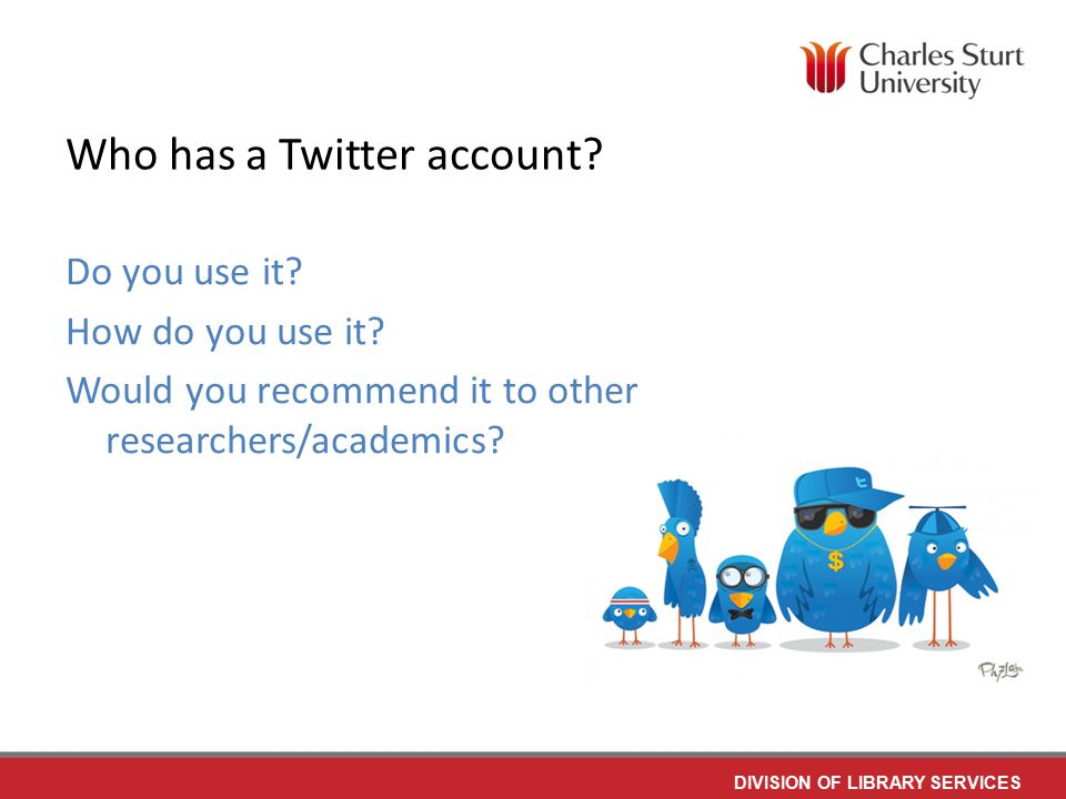 DIVISION OF LIBRARY SERVICES What is Twitter.