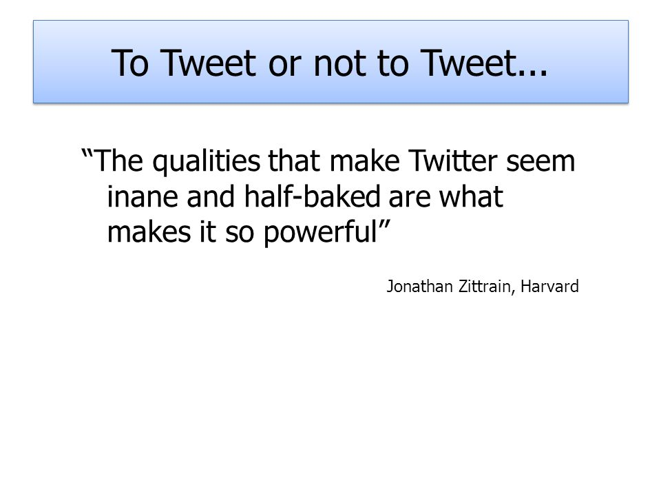 To Tweet or not to Tweet...