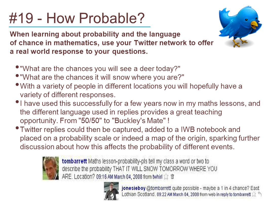 #19 - How Probable? When learning about probability and the language of chance in mathematics, use your Twitter network to offer a real world response