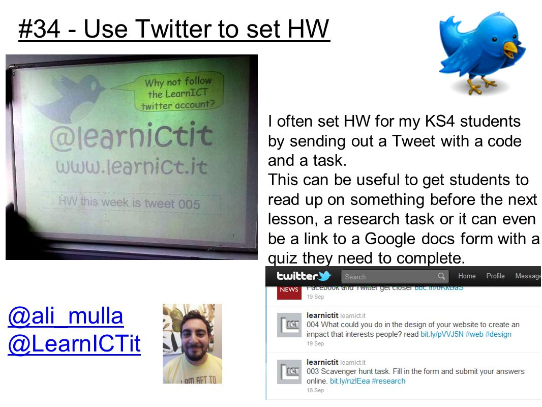 #34 - Use Twitter to set HW I often set HW for my KS4 students by sending out a Tweet with a code and a task.