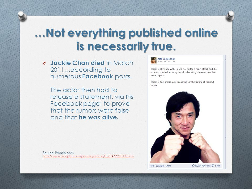 …Not everything published online is necessarily true.