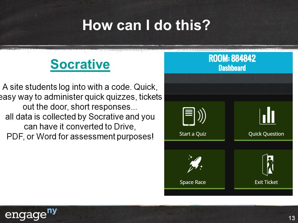 How can I do this. 13 Socrative A site students log into with a code.